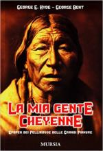 62745 - Hyde-Bent, G.E.-G. - Mia gente Cheyenne. Epopea dei pellirosse delle grandi pianure (La)