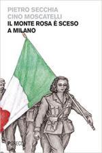 62749 - Secchia Moscatelli, P.-C. - Monte Rosa e' sceso a Milano (Il)