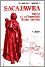 62754 - Howard, H.P. - Sacajawea. Storia di un'intrepida donna indiana