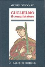 62767 - De Bouard, M. - Guglielmo il Conquistatore