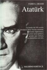 62784 - Grassi, F.L. - Kemal Ataturk. Un leader del XX secolo, il fondatore della Turchia moderna