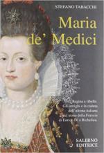 62787 - Tabacchi, S. - Maria de' Medici. Regina e ribelle