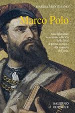 62792 - Montesano, M. - Marco Polo. Un esploratore veneziano sulla via della seta