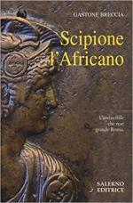 62802 - Breccia, G. - Scipione l'Africano. L'invincibile che rese grande Roma