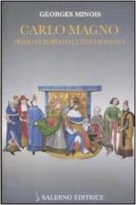 62804 - Minois, G. - Carlo Magno. Primo europeo o ultimo romano