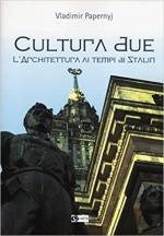 62819 - Papernyj, V. - Cultura due. L'architettura ai tempi di Stalin