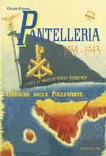 62850 - Ferrara, O. - Pantelleria 1938-1943. Cronache dalla piazzaforte