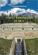 62852 - Malatesta, L. - Forte Dossaccio di Oga. Il baluardo della Valtellina