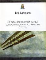 62858 - Lehmann, E. - Grande Guerra aerea. Sguardi incrociati italo-francesi