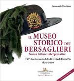 62863 - Martinez, E. - Museo storico dei Bersaglieri. Nuove letture interpretative. 150. Anniversario della Breccia di Porta Pia 1870-2020 (Il)