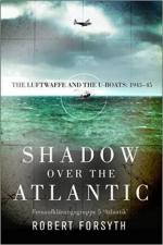 62880 - Forsyth, R. - Shadow over the Atlantic. The Luftwaffe and the U-boats 1943-45 Fernaufklaerungsgruppe 5 'Atlantik'