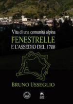 62906 - Usseglio, B. - Fenestrelle e l'assedio del 1708. Vita di una comunita' alpina