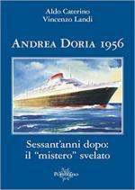 62917 - Caterino-Landi, A.-V. - Andrea Doria 1956. Sessant'anni dopo: il 'mistero' svelato