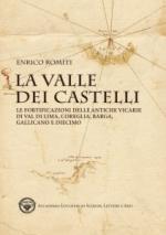 62926 - Romiti, E. - Valle dei Castelli. Le fortificazioni della antiche vicarie di Val di Lima, Coreglia, Barga, Gallicano e Diecimo (La)