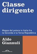62947 - Giannuli, A. - Classe dirigente. Mappa del potere in Italia fra seconda e terza Repubblica