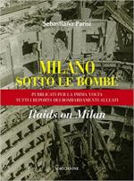 62948 - Parisi, S. - Milano sotto le bombe. Raids on Milan