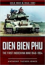 62952 - Tucker Jones, A. - Dien Bien Phu. The First Indochina War 1946-1954 - Cold War 1945-1991