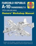 62970 - Davies, S. - Fairchild Republic A-10 Thunderbolt II. Owner's Workshop Manual. 1972 to date (all marks)