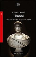 62991 - Newell, W.R. - Tiranni. Una storia di potere, ingiustizia e terrore