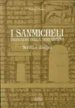 63001 - Tosato, M. - Sanmicheli Ingegneri della Serenissima. Scritti e Disegni (I)