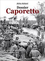 63015 - Molteni, M. - Dossier Caporetto. Il centro di gravita' dell'annata 1917