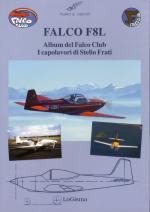 63017 - Lazzeri, G. cur - Falco F8L. Album del Falco Club. I capolavori di Stelio Frati