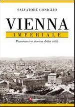 63033 - Coniglio, S. - Vienna imperiale. Panoramica storica della citta'