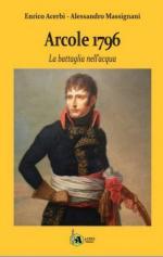 63038 - Acerbi-Massignani, E.-A. - Arcole 1796. La battaglia nell'acqua