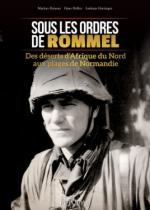 63043 - Reiner-Hoeller-Hartinger, M.-H.-A. - Sous les ordres de Rommel. Des deserts d'Afrique du nord aux plages de Normandie