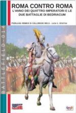 63048 - Romeo di Colloredo Mels-Cristini, P.R.-L.S. - Roma contro Roma. L'anno dei quattro Imperatori e le due battaglie di Bedriacum