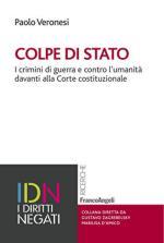 63057 - Veronesi, P. - Colpe di stato. I crimini di guerra e contro l'umanita' davanti alla Corte costituzionale