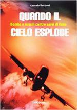 63058 - Lazzeri, G. cur - Quando il cielo esplode. Bombe e missili contro aerei di linea