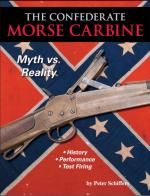 63060 - Schiffers, P. - Confederate Morse Carbine. Myth vs. Reality. History, Performance, Test Firing (The)