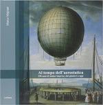 63062 - Marchetti, A. - Al tempo dell'aerostatica. 250 anni di audaci imprese, dai pionieri a oggi