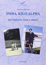 63065 - De Bernardi, F. - India, Kilo, Alpha. Qui Fiorenza, forte e chiaro