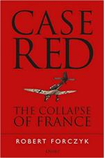 63101 - Forczyk, R. - Case Red. The Collapse of France