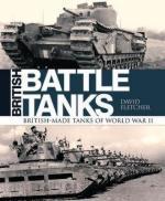 63106 - Fletcher, D. - British Battle Tanks. British-made Tanks of World War II