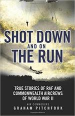 63107 - Pitchford, G. - Shot Down and on the Run. True Stories of RAF and Commonwealth Aircrews of WWII