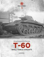 63160 - Kinnear-Pasholok, J.-Y. - Red Machines 1: T-60 Small Tank and Variants