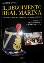 63162 - Carreca, S. - Reggimento Real Marina Vol 2: La Fanteria di Mare del Regno delle Due Sicilie 1830-1961 (Il)