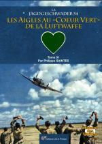 63169 - Saintes, P. - Jagdgeschwader 54. Les Aigles au 'Coeur Vert' de la Luftwaffe Tome 01 1939-1942 - Histoire des unites 05