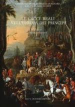 63175 - Merlotti, A.cur - Cacce reali nell'Europa dei Principi (Le)