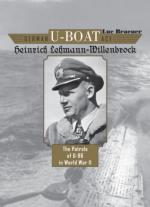 63190 - Braeuer, L. - German U-Boat Ace Heinrich Lehmann-Willenbrock. The Patrols of U-96 in World War II