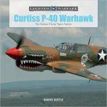 63191 - Doyle, D. - Curtiss P-40 Warhawk. The Famous Flying Tigers Fighter- Legends of War