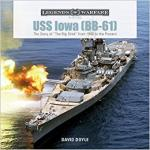 63196 - Doyle, D. - USS Iowa (BB-61). The Story of 'The Big Stick' from 1940 to the Present- Legends of War