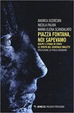 63215 - Sceresini-Palma-Scandaliato, A.-N.-M.E. - Piazza Fontana noi sapevamo. Golpe e stragi di Stato. Le verita' del generale Maletti
