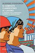 63220 - Fiodorov, A. - Comitato clandestino al lavoro. Il romanzo della resistenza sovietica al nazifascismo (Il)