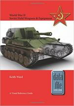 63239 - Ward, K. - World War II Soviet Field Weapons and Equipment. A Visual Reference Guide