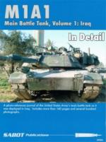 63247 - AAVV,  - M1A1 Main Battle Tank in Detail Volume 1: Iraq