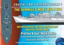 63250 - Zudhoek, A. - Coastal Craft History Vol 3.The Fairmile MGB/MTB/FPB